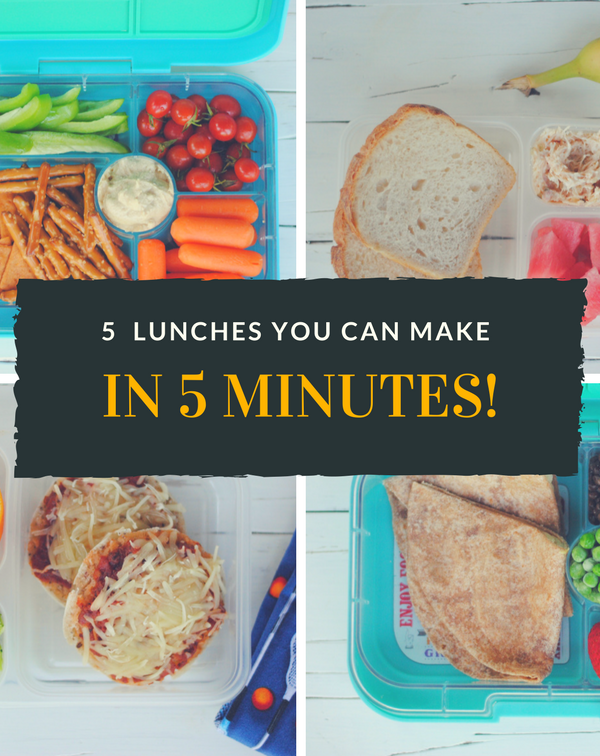 5 Lunches You Can Make in 5 Minutes (each)