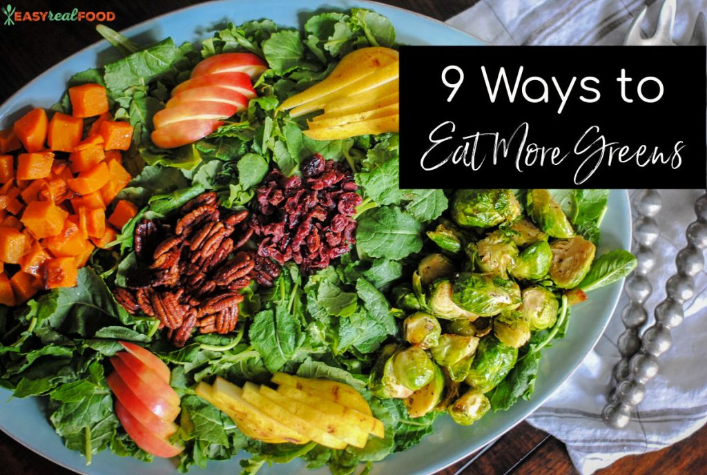 9 ways to eat more greens - not just salads