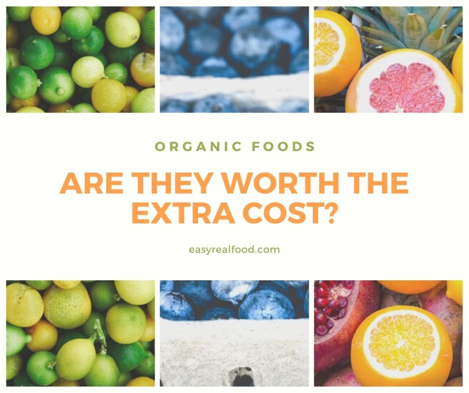 organic foods - are they worth the cost?