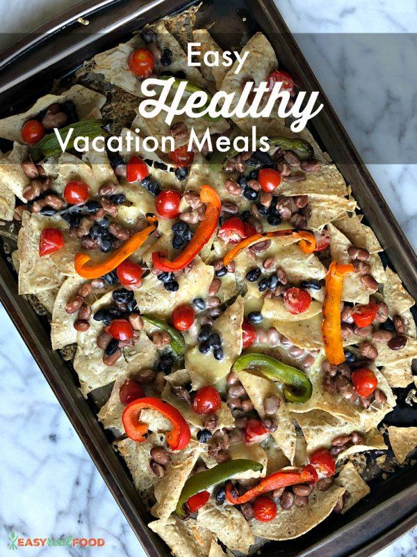 easy healthy vacation meals