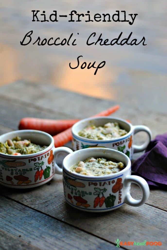 Kid friendly broccoli cheddar soup #easyrealfood