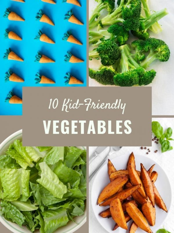 10 Kid-Friendly Vegetables your kids will eat! #toddler #healthykids #easyrealfood