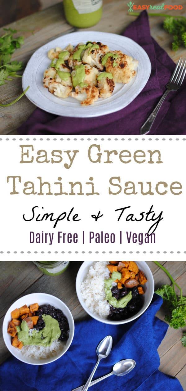 Easy Green Tahini Sauce - super versatile and full of real foods #easyrealfood #paleo