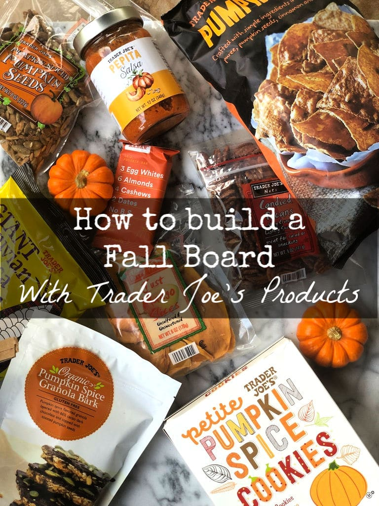 How to build a fall board with Trader Joe's Products