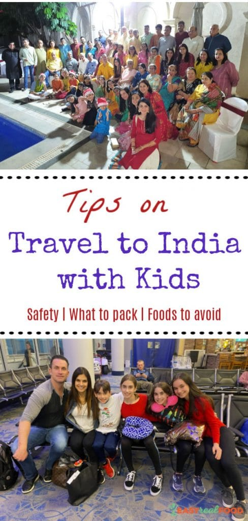 Tips on travel to india with kids - what to pack, safety and foods to avoid