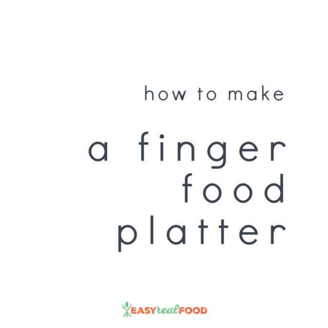How to make a finger food platter
