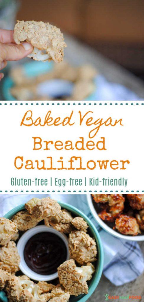 Baked vegan breaded cauliflower for pinterest - gluten-free, egg-free and kid-friendly