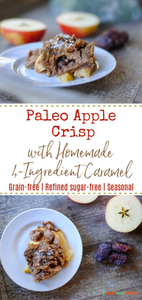 paleo apple crisp with 4-ingredient caramel - #grainfree, #refinedsugarfree, #seasonal