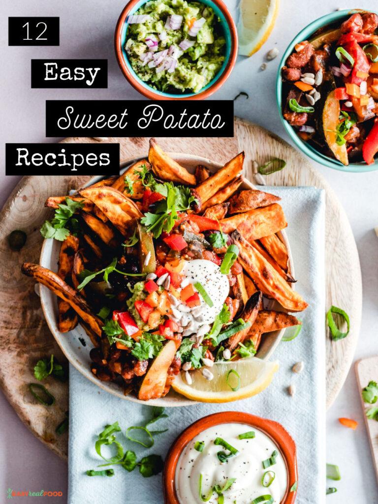 12 easy sweet potato recipe + other uses