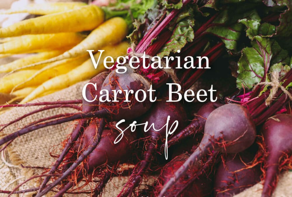 Vegetarian Carrot Beet Soup Recipe