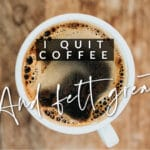 i quit coffee and gelt great - easyrealfood.com