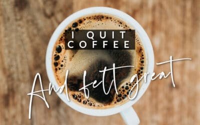I Quit Coffee … and Felt Great