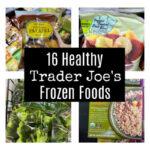 16 Healthy trader Joe's frozen foods